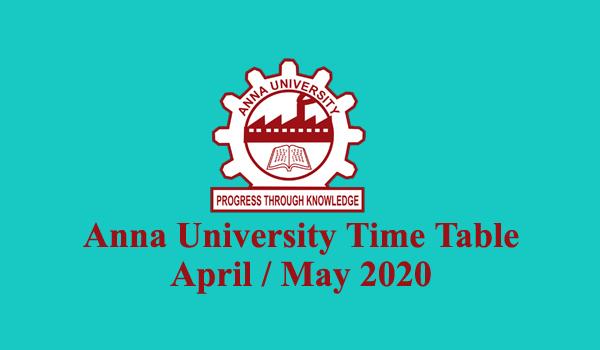 Anna University Time Table April / May 2020 UG & PG Regular Degree University Examinations